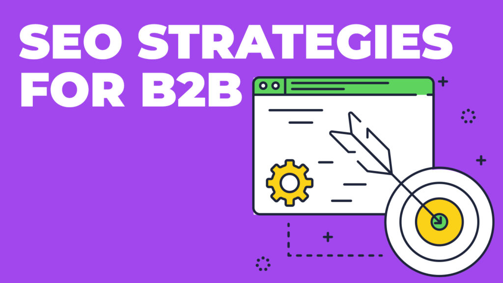 B2B SEO Best Practices and Tips for 2021